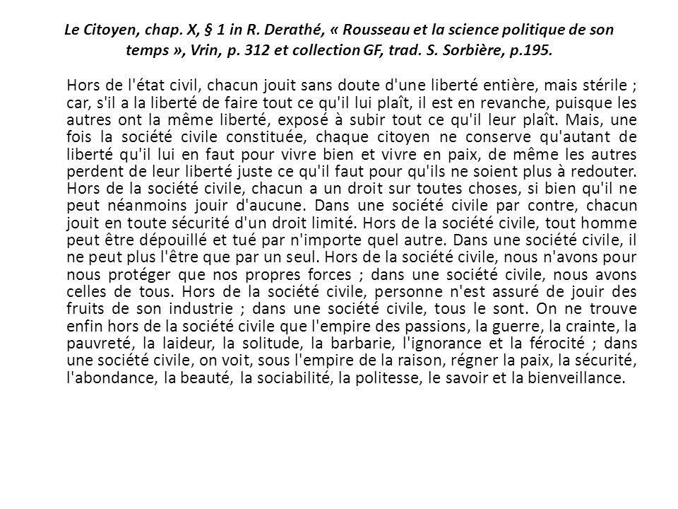 Le Citoyen, chap. X, § 1 in R. Derathé, « Rousseau et la science politique de son temps », Vrin, p. 312 et collection GF, trad. S. Sorbière, p.195. Ho