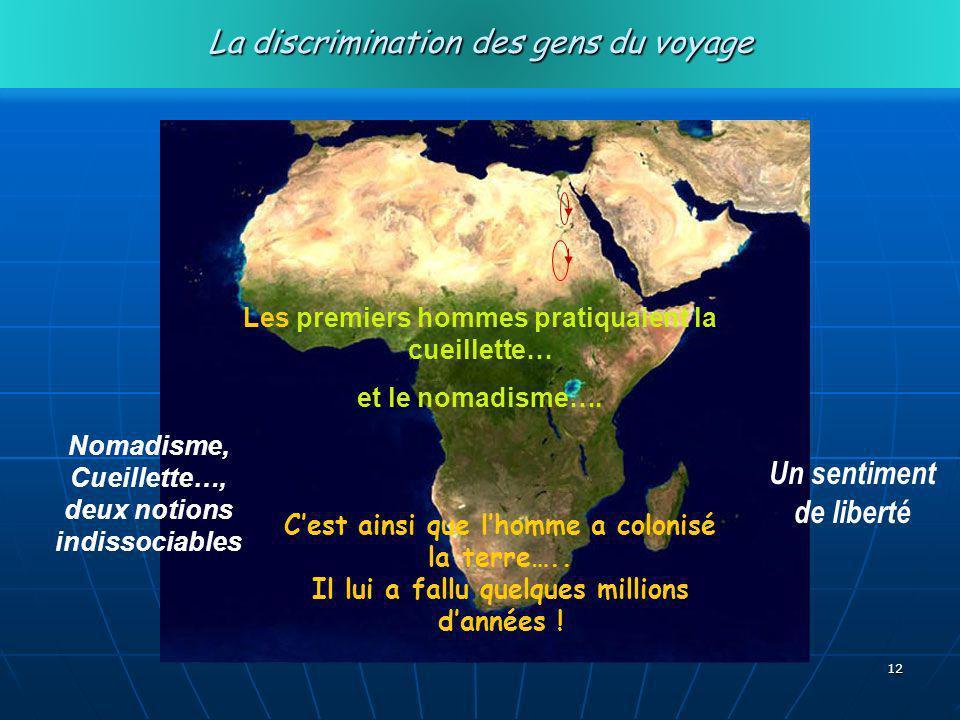 12 Les premiers hommes pratiquaient la cueillette… et le nomadisme….