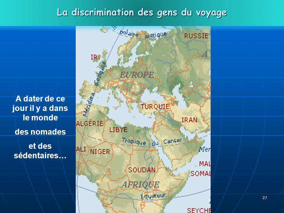 27 A dater de ce jour il y a dans le monde des nomades et des sédentaires… La discrimination des gens du voyage