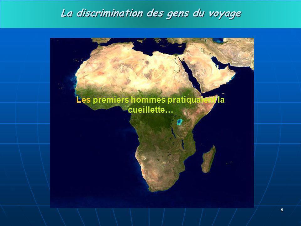 6 Les premiers hommes pratiquaient la cueillette… La discrimination des gens du voyage