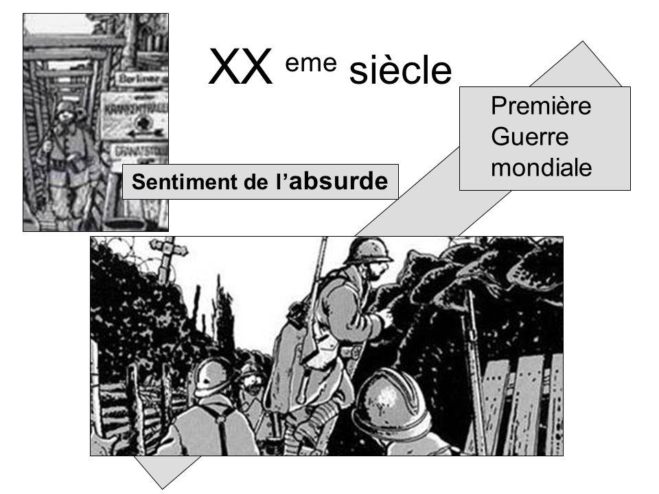 XX eme siècle Première Guerre mondiale Sentiment de l absurde