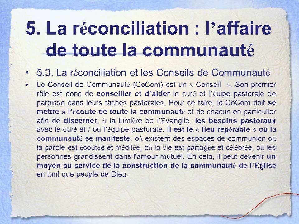 5. La r é conciliation : l affaire de toute la communaut é 5.3.