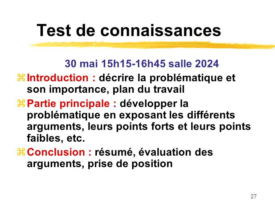 27 Test de connaissances 30 mai 15h15-16h45 salle 2024 Introduction : décrire la problématique et son importance, plan du travail Partie principale :