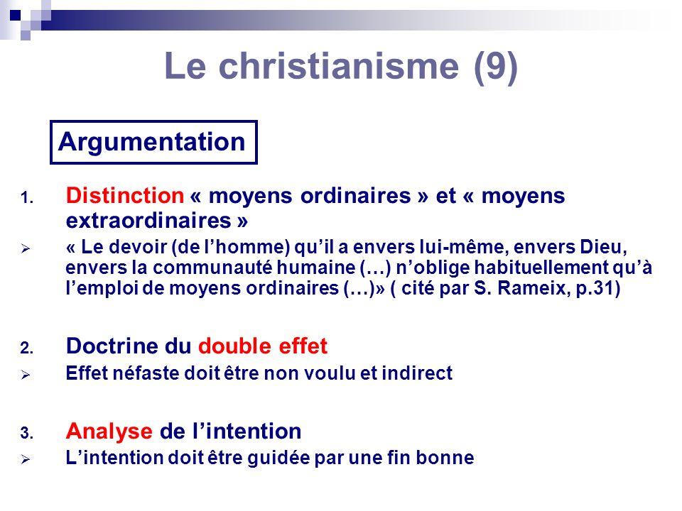 Le christianisme (9) Argumentation 1. Distinction « moyens ordinaires » et « moyens extraordinaires » « Le devoir (de lhomme) quil a envers lui-même,