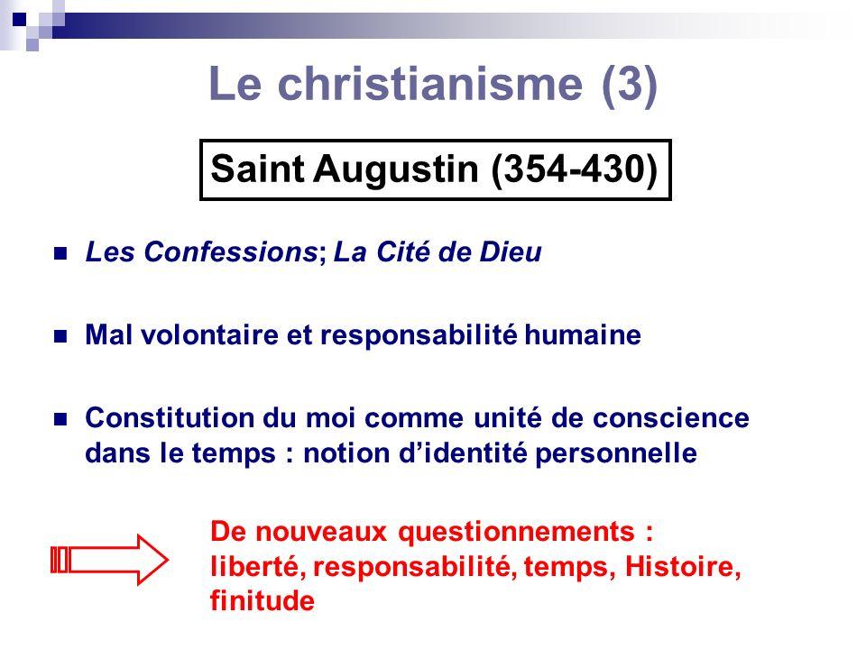 Le christianisme (3) Les Confessions; La Cité de Dieu Mal volontaire et responsabilité humaine Constitution du moi comme unité de conscience dans le t