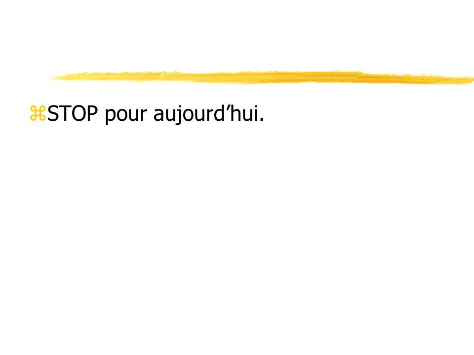zSTOP pour aujourdhui.