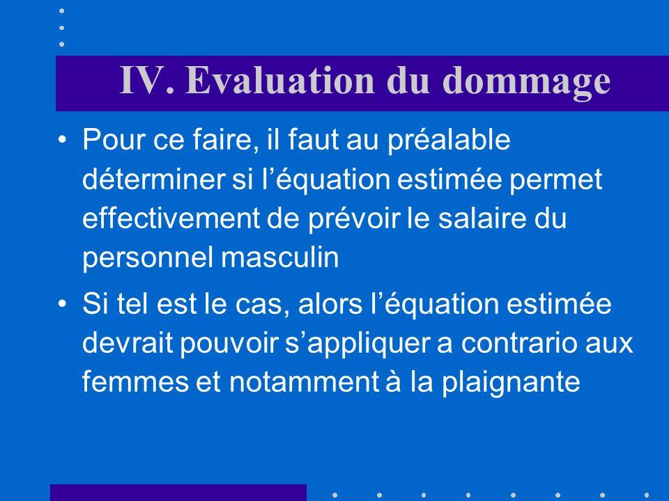 IV. Evaluation du dommage la troisième étapeSil y a discrimination systématique et significative, la troisième étape consiste à déterminer le salaire