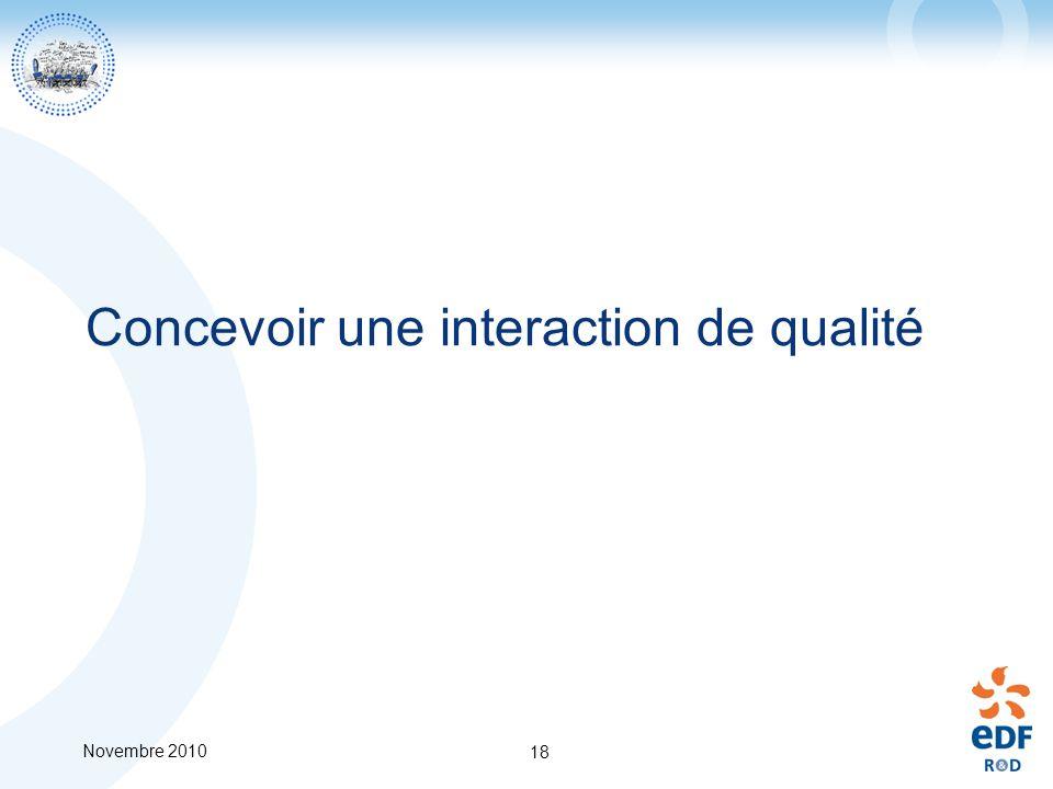 Novembre 2010 18 Concevoir une interaction de qualité