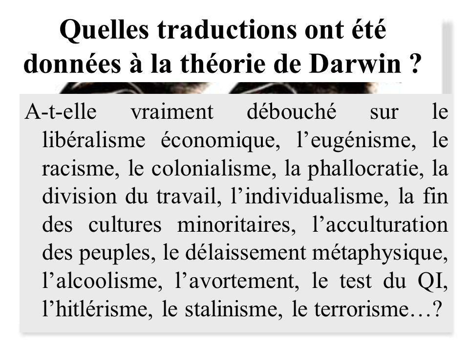 Quelles traductions ont été données à la théorie de Darwin ? A-t-elle vraiment débouché sur le libéralisme économique, leugénisme, le racisme, le colo