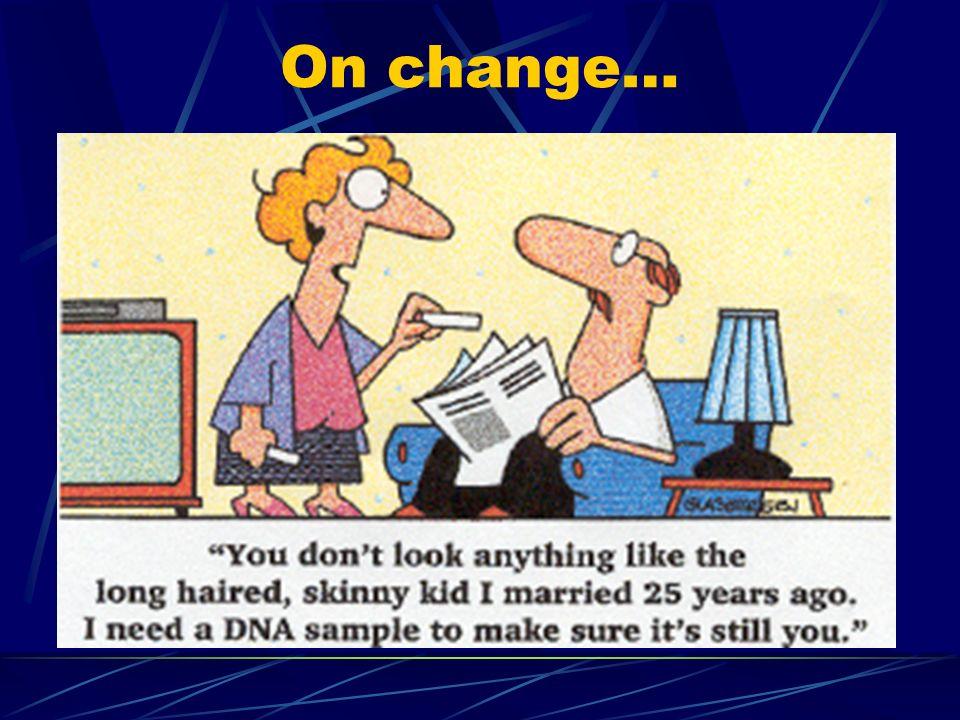 On change…