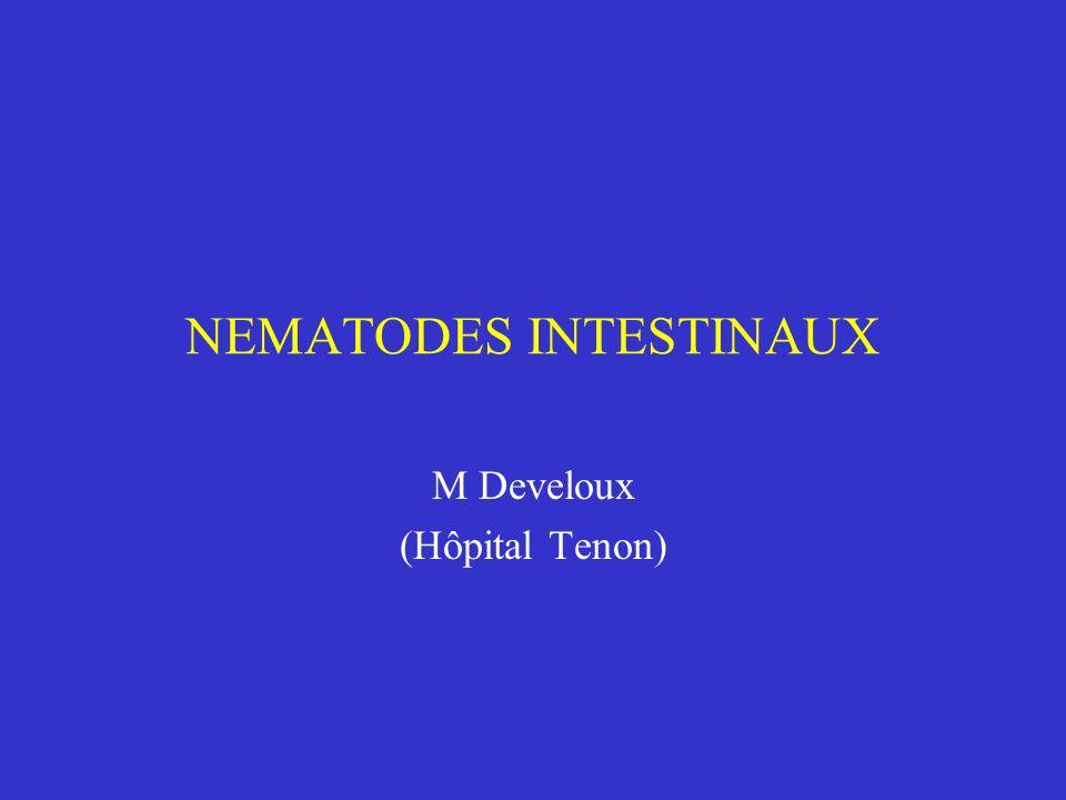 NEMATODES INTESTINAUX M Develoux (Hôpital Tenon)