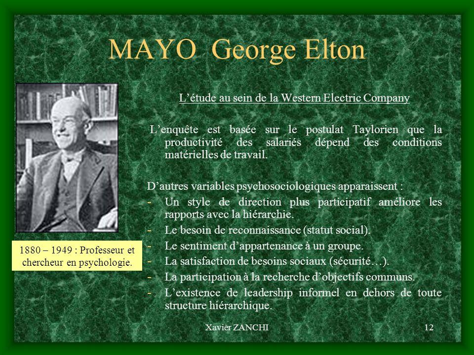 Xavier ZANCHI12 MAYO George Elton Létude au sein de la Western Electric Company Lenquête est basée sur le postulat Taylorien que la productivité des s