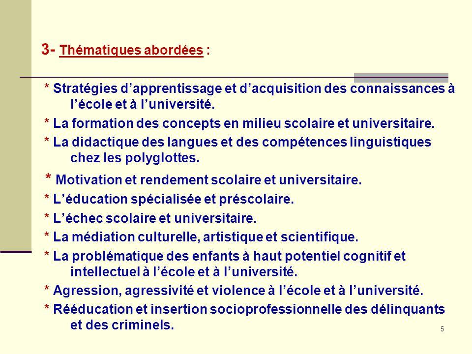 5 3- Thématiques abordées : * Stratégies dapprentissage et dacquisition des connaissances à lécole et à luniversité. * La formation des concepts en mi