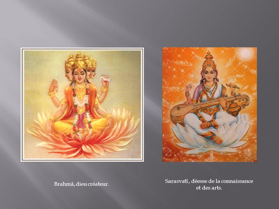 Brahmâ, dieu créateur. Sarasvatî, déesse de la connaissance et des arts.