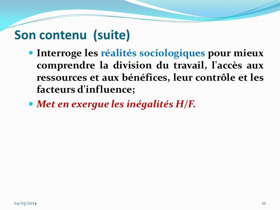 Son contenu (suite) Interroge les réalités sociologiques pour mieux comprendre la division du travail, l'accès aux ressources et aux bénéfices, leur c