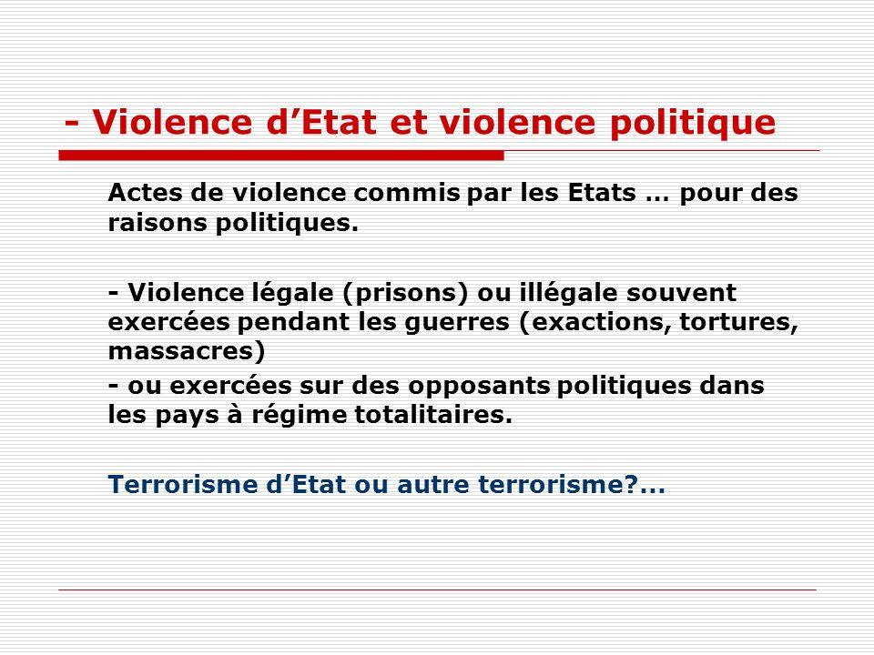 - Violence dEtat et violence politique Actes de violence commis par les Etats … pour des raisons politiques.