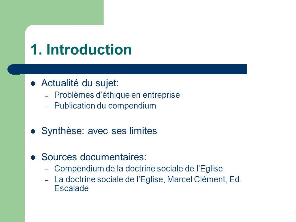 1. Introduction Actualité du sujet: – Problèmes déthique en entreprise – Publication du compendium Synthèse: avec ses limites Sources documentaires: –