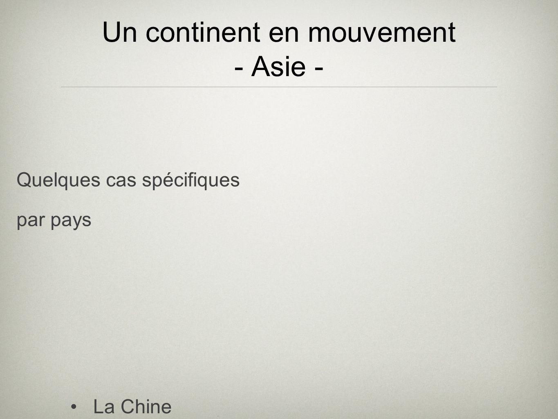 Un continent en mouvement - Asie - La Chine Le Japon LInde La Mongolie Indonésie Quelques cas spécifiques par pays