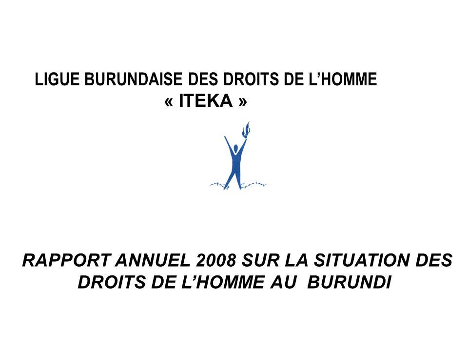 LIGUE BURUNDAISE DES DROITS DE LHOMME « ITEKA » RAPPORT ANNUEL 2008 SUR LA SITUATION DES DROITS DE LHOMME AU BURUNDI