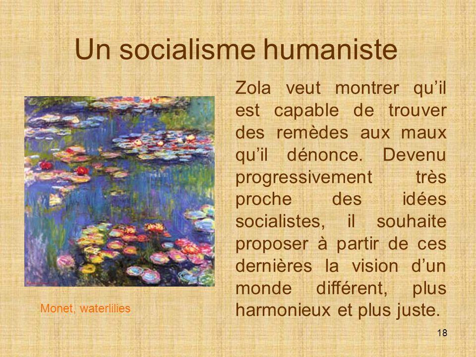 17 Le réalisme historique et social Ce qui intéresse Zola cest la société en évolution, le mouvement des transformations historiques. Zola est un anal