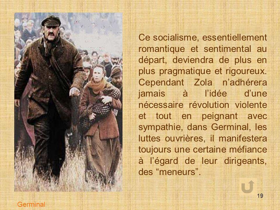 18 Monet, waterlilies Un socialisme humaniste Zola veut montrer quil est capable de trouver des remèdes aux maux quil dénonce. Devenu progressivement