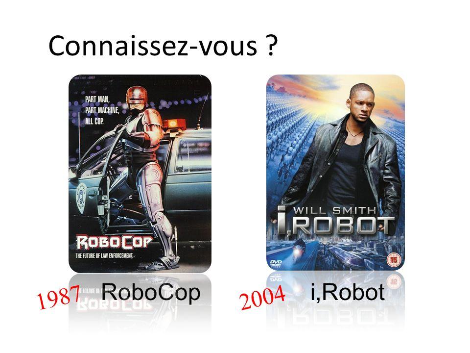 Connaissez-vous ? RoboCop 2004 i,Robot 1987