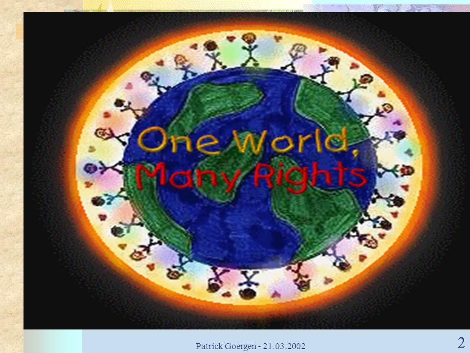 Patrick Goergen - 21.03.2002 33 Clauses finales Article 52 - Portée des droits garantis Limitation des droits seulement par une loi En cas de nécessité et dans un objectif dintérêt général reconnu par lUE ou en cas de besoin de protection des droits et libertés dautrui Sens et portée identiques aux droits prévus par la CEDH