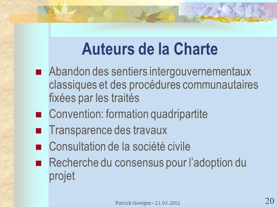 Patrick Goergen - 21.03.2002 20 Auteurs de la Charte Abandon des sentiers intergouvernementaux classiques et des procédures communautaires fixées par