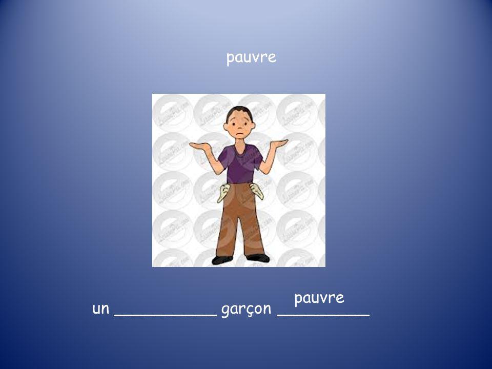 un __________ garçon _________ pauvre