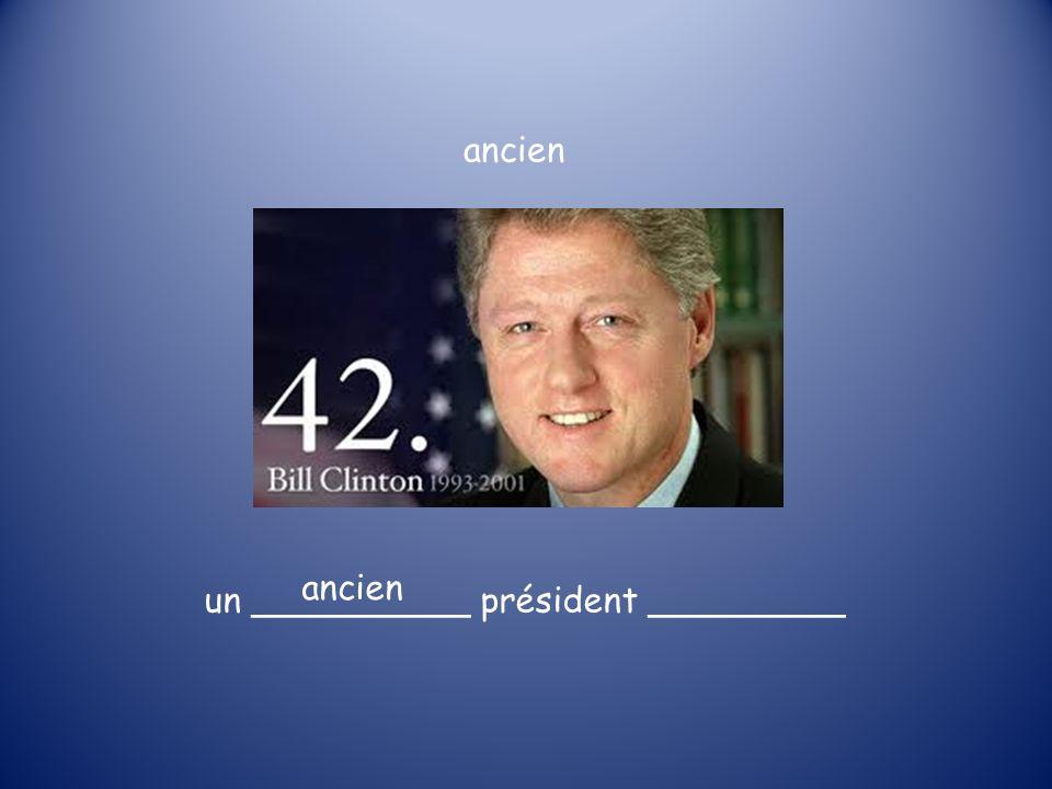 un __________ président _________ ancien