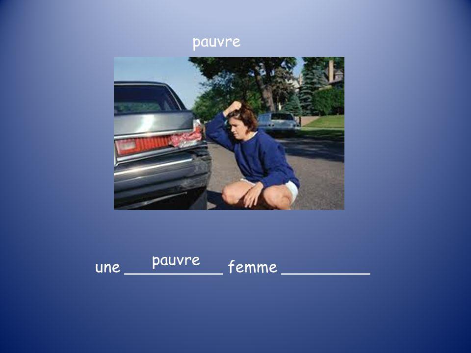 pauvre une __________ femme _________ pauvre