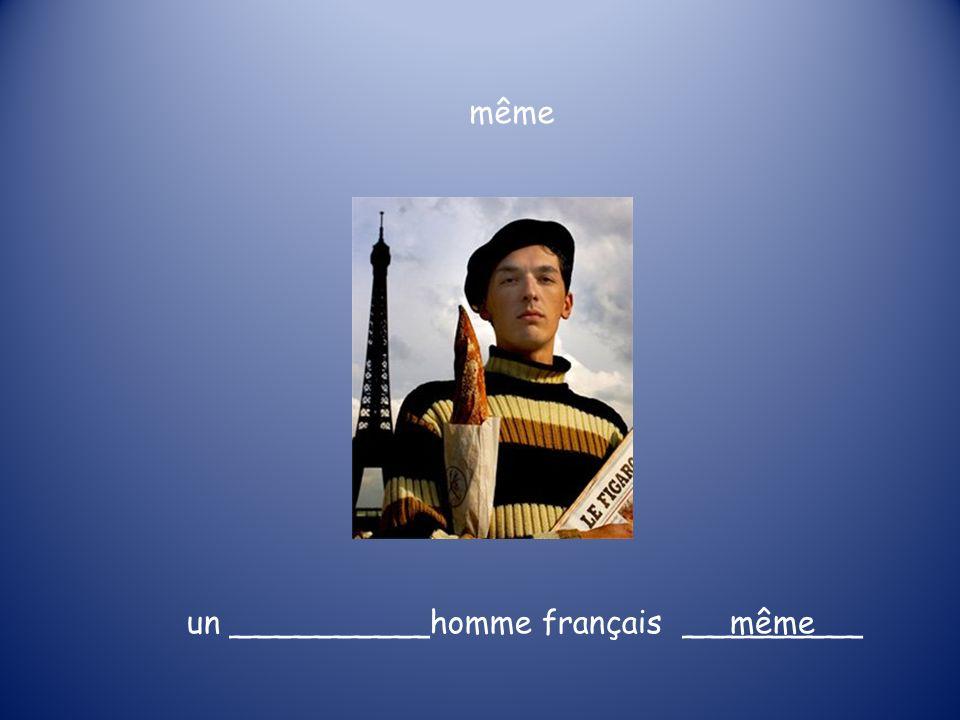 même un __________homme français _________