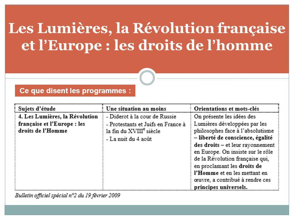 Les Lumières, la Révolution française et lEurope : les droits de lhomme Ce que disent les programmes :