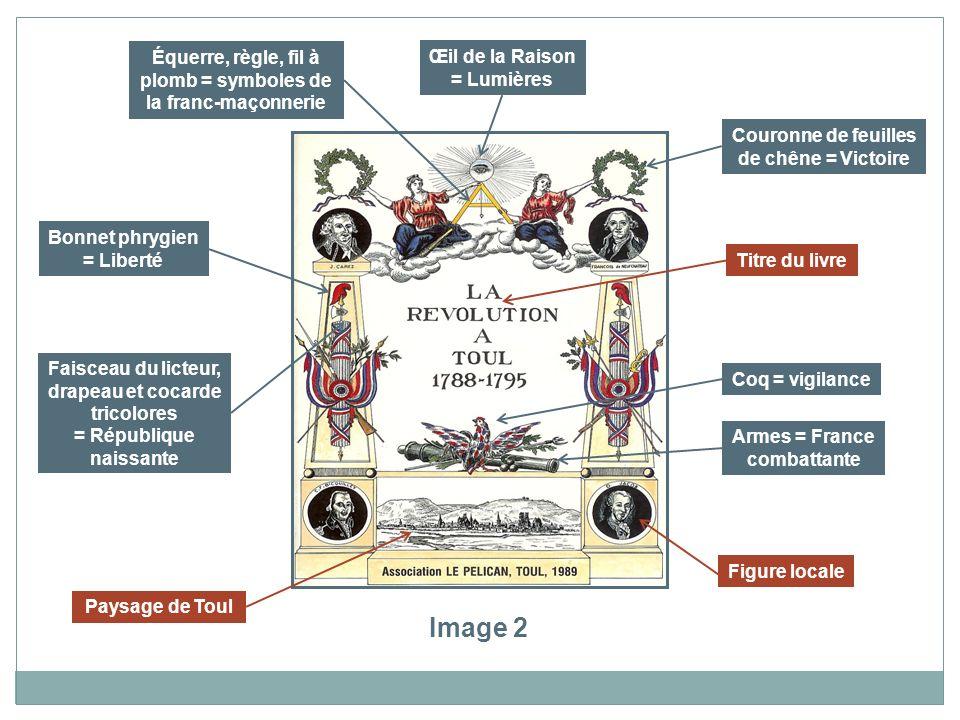 Équerre, règle, fil à plomb = symboles de la franc-maçonnerie Œil de la Raison = Lumières Couronne de feuilles de chêne = Victoire Bonnet phrygien = L