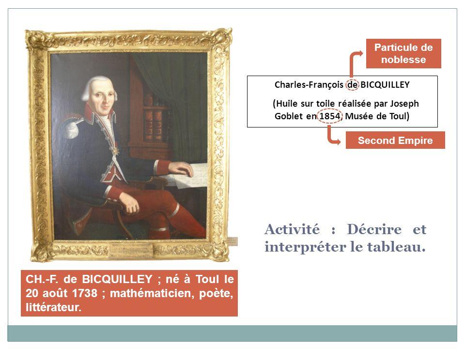 Charles-François de BICQUILLEY (Huile sur toile réalisée par Joseph Goblet en 1854, Musée de Toul) Second Empire Particule de noblesse CH.-F. de BICQU