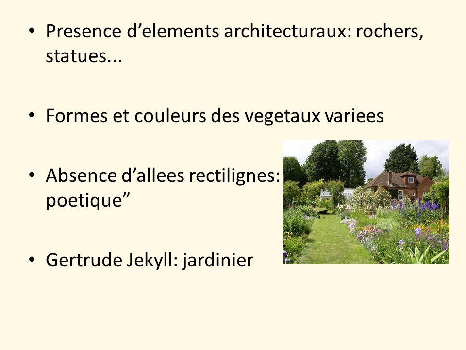 Presence delements architecturaux: rochers, statues... Formes et couleurs des vegetaux variees Absence dallees rectilignes: errance poetique Gertrude