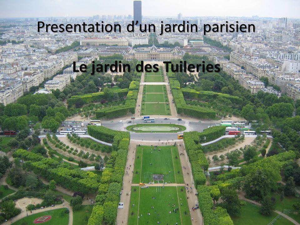 Presentation dun jardin parisien Le jardin des Tuileries