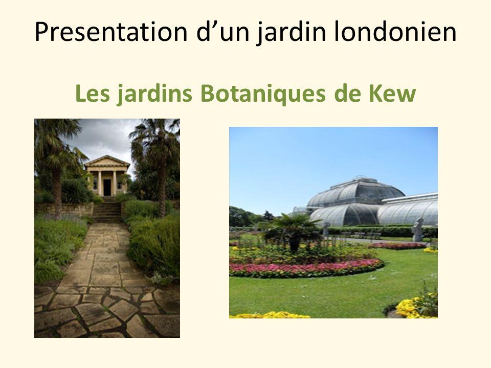 Presentation dun jardin londonien Les jardins Botaniques de Kew