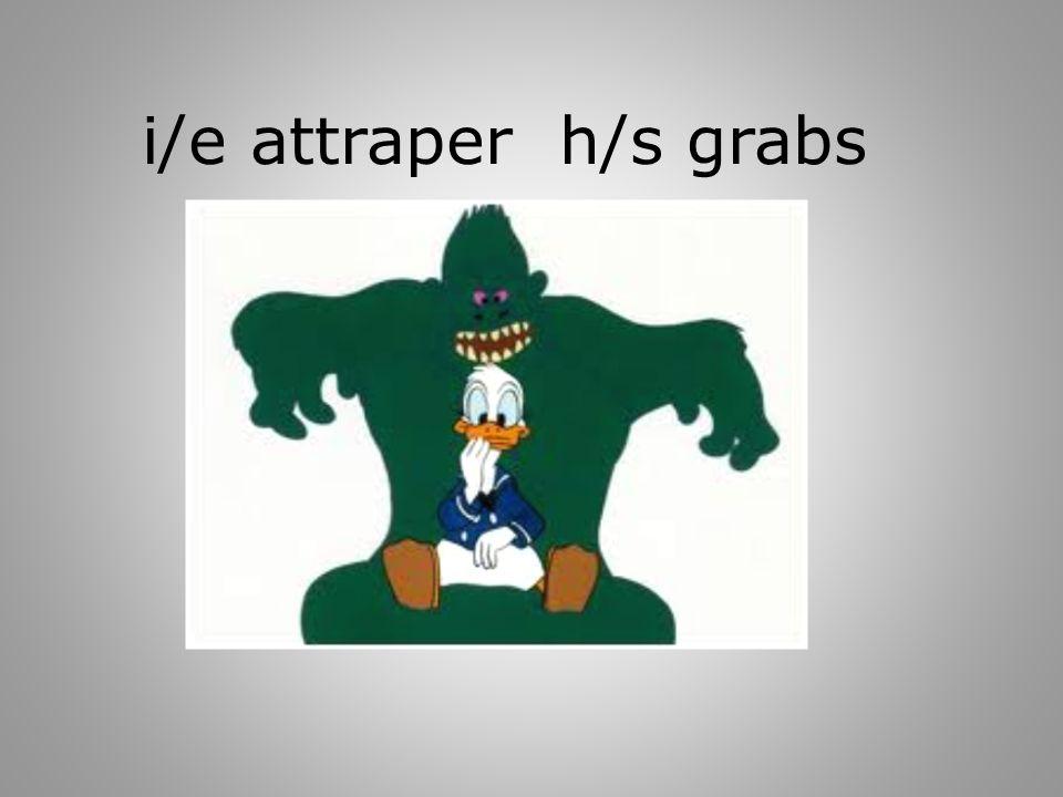 i/e attraper h/s grabs