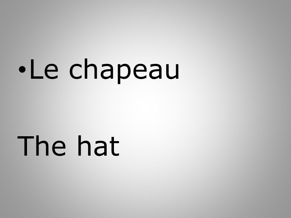 Le chapeau The hat