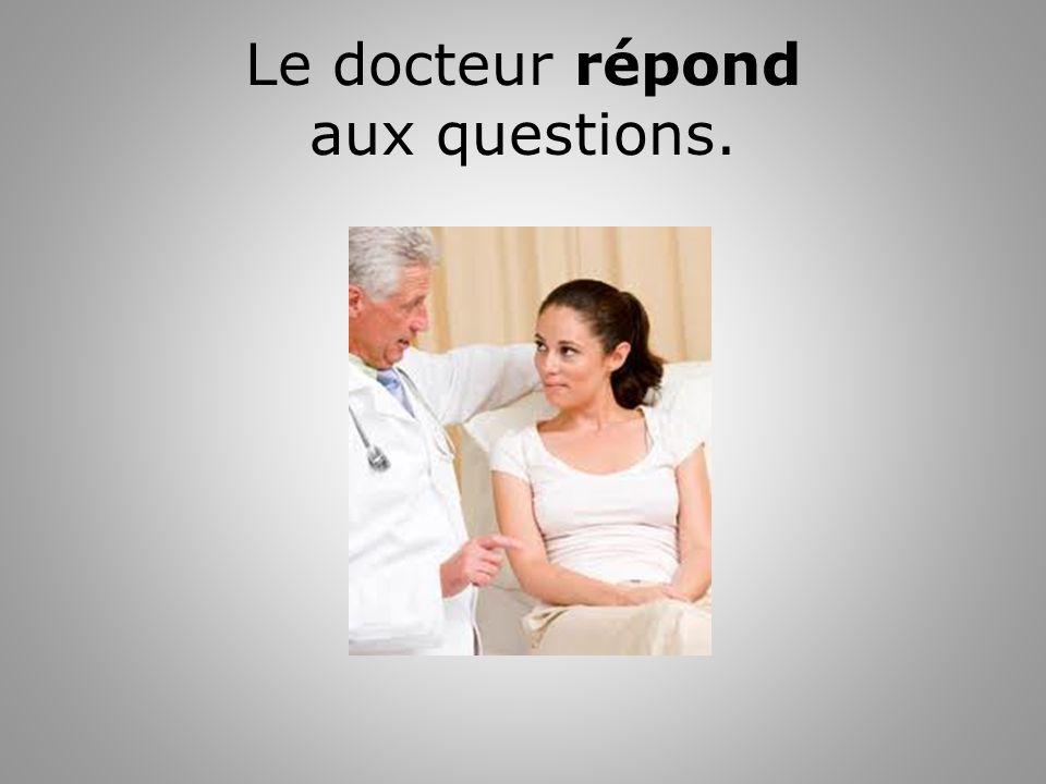 Le docteur répond aux questions.