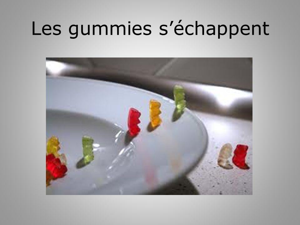 Les gummies séchappent