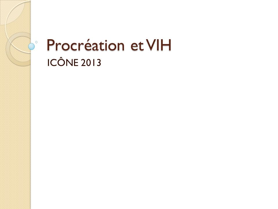 Procréation et VIH ICÔNE 2013