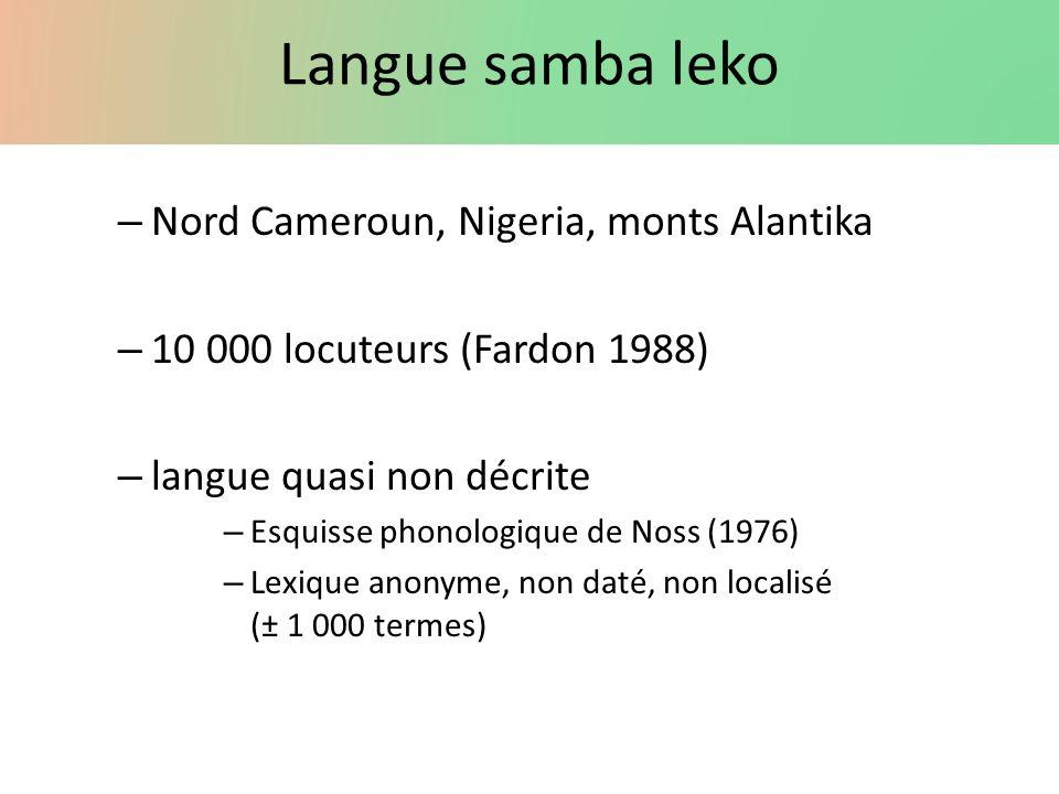 Langue samba leko – Nord Cameroun, Nigeria, monts Alantika – 10 000 locuteurs (Fardon 1988) – langue quasi non décrite – Esquisse phonologique de Noss