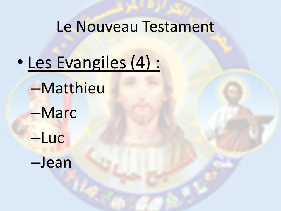 Le Nouveau Testament Les Evangiles (4) : – Matthieu – Marc – Luc – Jean