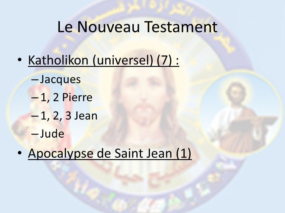 Le Nouveau Testament Katholikon (universel) (7) : – Jacques – 1, 2 Pierre – 1, 2, 3 Jean – Jude Apocalypse de Saint Jean (1)