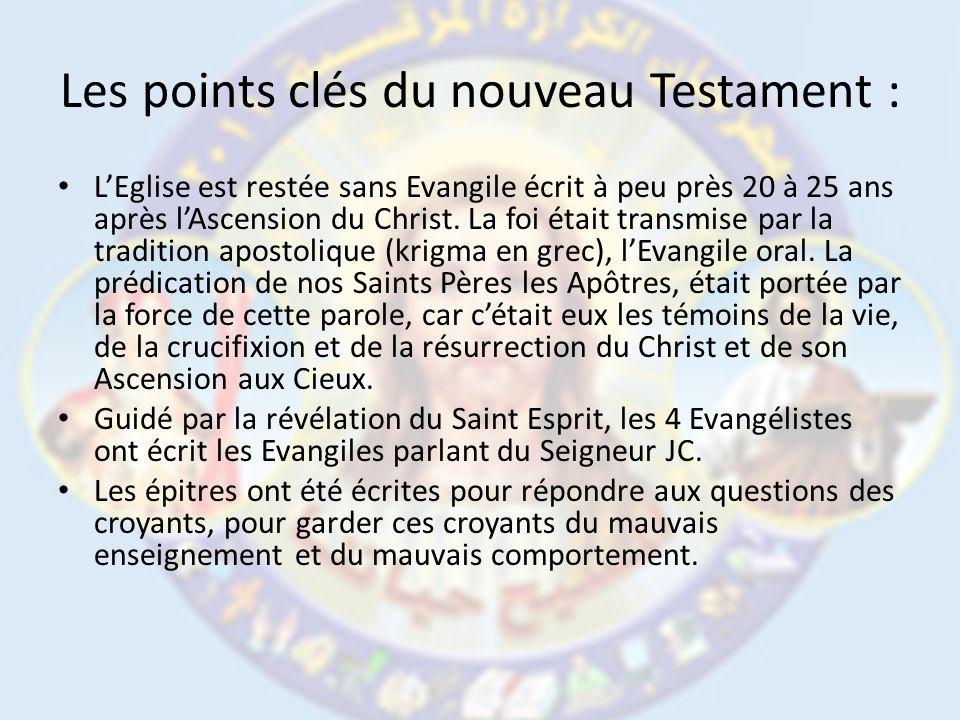 Les points clés du nouveau Testament : LEglise est restée sans Evangile écrit à peu près 20 à 25 ans après lAscension du Christ.