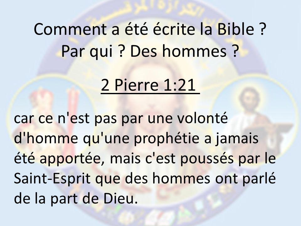 2 Pierre 1:21 car ce n est pas par une volonté d homme qu une prophétie a jamais été apportée, mais c est poussés par le Saint-Esprit que des hommes ont parlé de la part de Dieu.
