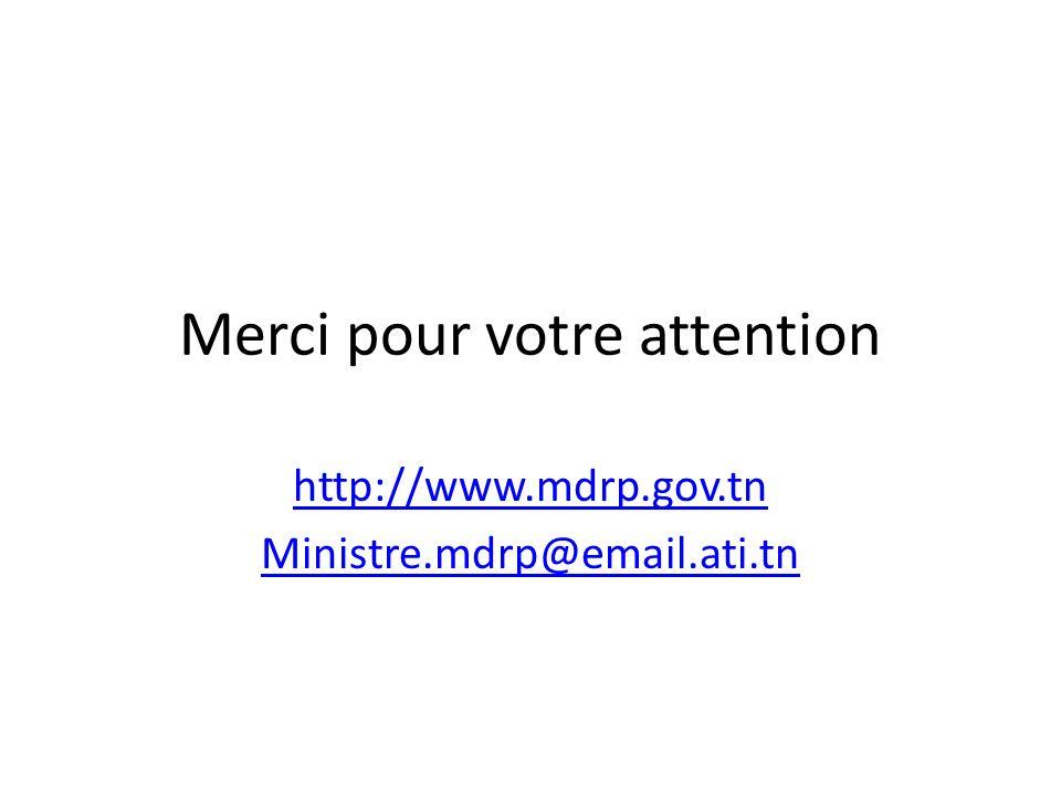 Merci pour votre attention http://www.mdrp.gov.tn Ministre.mdrp@email.ati.tn