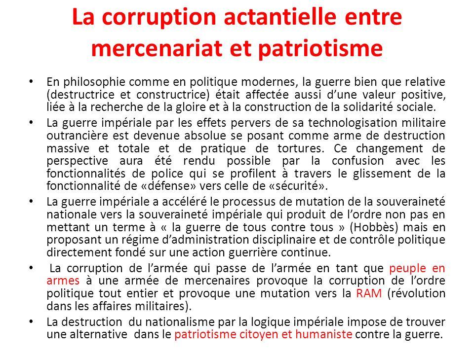 La corruption actantielle entre mercenariat et patriotisme En philosophie comme en politique modernes, la guerre bien que relative (destructrice et co